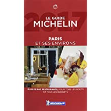 MICHELIN Paris & ses environs 2017: Restaurants (MICHELIN Hotelführer)