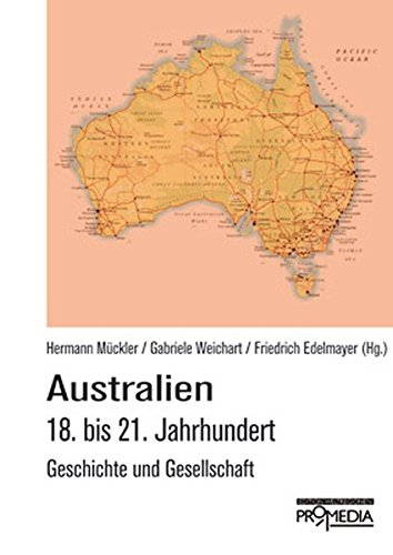 Australien: 18. bis 21. Jahrhundert. Geschichte und Gesellschaft