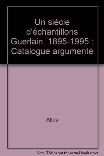Un siècle d'échantillons Guerlain, 1895-1995