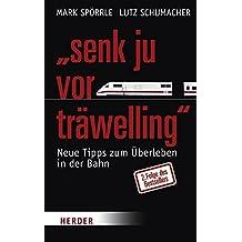 """Senk ju vor träwelling"" - 2. Folge des Bestsellers: Neue Tipps zum Überleben in der Bahn"