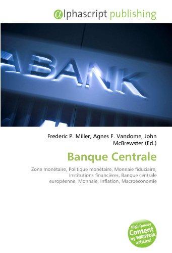Banque Centrale: Zone monétaire, Politique monétaire, Monnaie fiduciaire, Institutions financières, Banque centrale européenne, Monnaie, Inflation, Macroéconomie