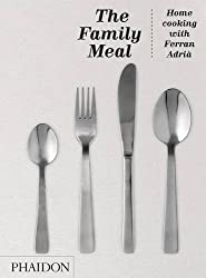 The Family Meal: Home Cooking with Ferran Adria by El Bulli (2011-10-03)