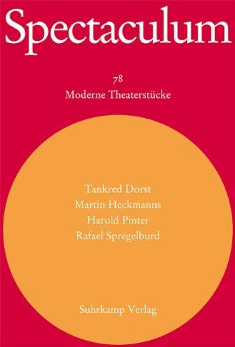 Spectaculum 78. Vier moderne Theaterstücke: Ich bin nur vorübergehend hier / Wörter und Körper / Celebration / Die Dummheit (Sammlung Gespräch Stück)