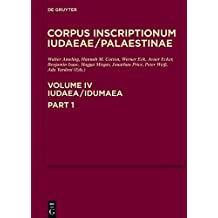 Iudaea/Idumaea, Part 1: A Multi-Lingual Corpus of the Inscriptions from Alexander to Muhammad