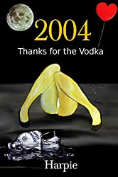 2004: Thanks for the Vodka
