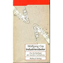 Industrieroboter. Zur Archäologie der zweiten Schöpfung