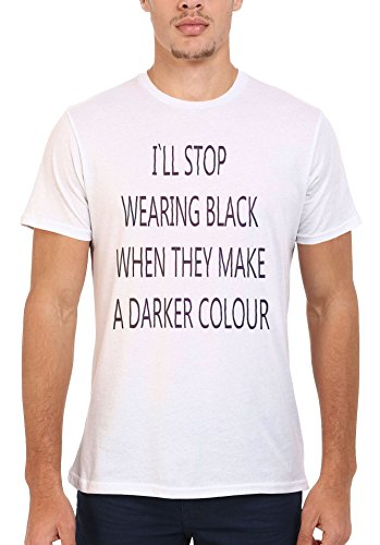 I Will Stop Wearing Black When They Make Darker Colour White Weiß Men Women Damen Herren Unisex Top T-shirt Weiß