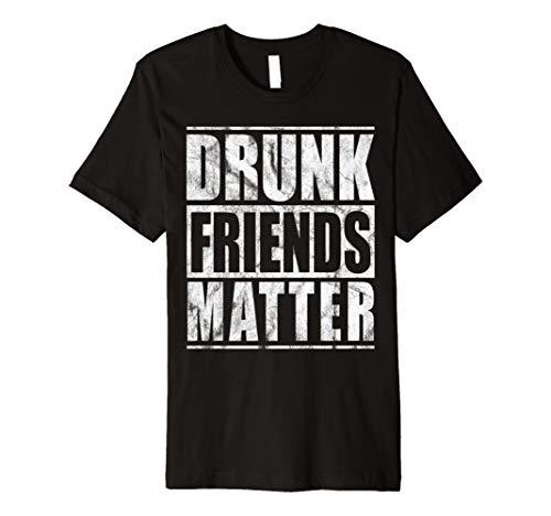 Drunk Friends Egal Shirt Herren Damen Funny Trinken Geschenk