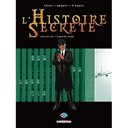 L'Histoire secrète T30 - Ground Zero