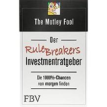 Der Rule Breakers-Investmentratgeber: Die 1000%-Chancen von Morgen finden