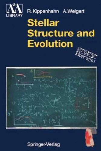 Stellar Structure and Evolution (Astronomy and Astrophysics Library) by Kippenhahn, Rudolf, Weigert, Alfred (1996) Paperback