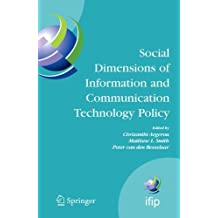 Social Dimensions of Information and Communication Technology Policy: Proceedings of the Eighth International Conference on Human Choice and Computers ... Pretoria, South Africa, September 25-26, 2008
