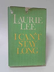 I Can't Stay Long by Laurie Lee (1975-09-25)