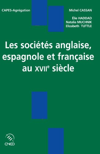 Les sociétés anglaise, espagnole et française au XVIIe siècle par Michel Cassan