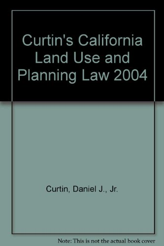 Curtin's California Land Use and Planning Law 2004