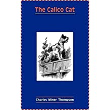 The Calico Cat - Charles Miner Thompson [Oxford world's classics] (Annotated) (English Edition)