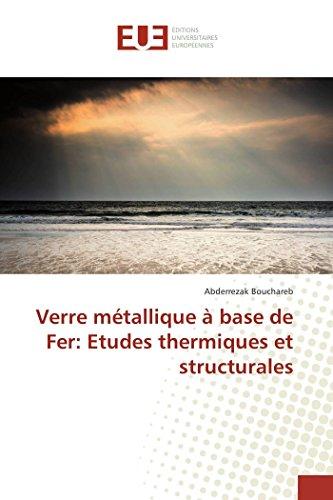 Verre métallique à base de Fer: Etudes thermiques et structurales par Abderrezak Bouchareb