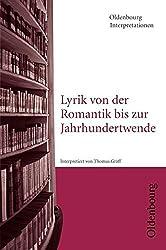 Oldenbourg Interpretationen: Lyrik von der Romantik bis zur Jahrhundertwende: Band 96