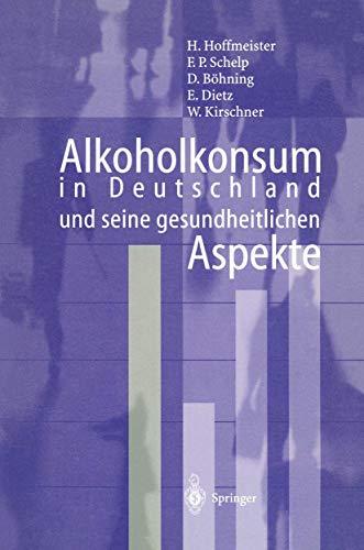 Alkoholkonsum in Deutschland und seine gesundheitlichen Aspekte (German Edition)