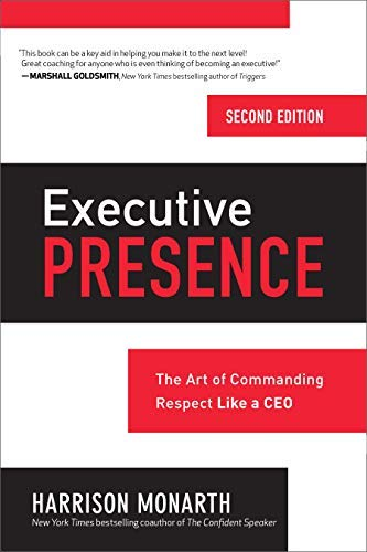 Executive Presence:  The Art of Commanding Respect Like a CEO (English Edition)