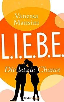 L.I.E.B.E. - Die letzte Chance (Kindle Single) von [Mansini, Vanessa]