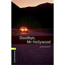 Oxford Bookworms Library 1. Goodbye Mr Hollywood (+ MP3)