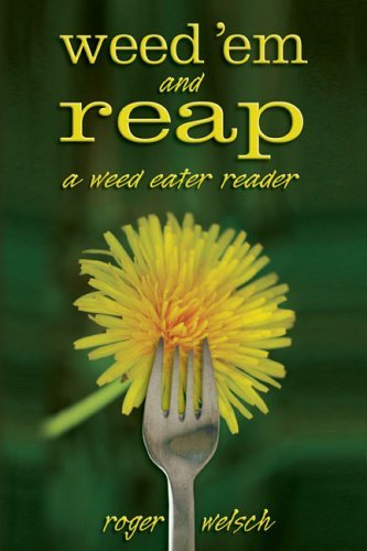 weed-em-and-reap-a-weed-eater-reader-by-roger-welsch-1-jan-2006-paperback