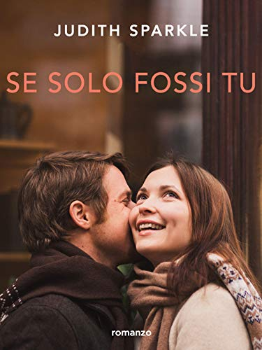 Se solo fossi tu (Italian Edition) por Judith Sparkle