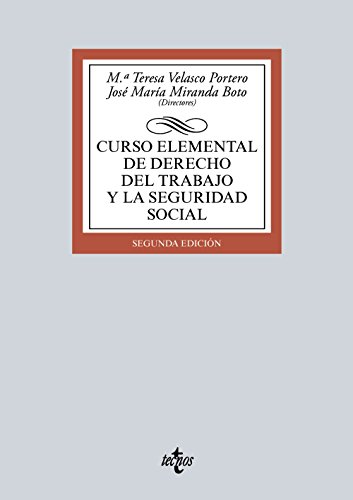Curso Elemental De Derecho Del Trabajo Y La Seguridad Social (Derecho - Biblioteca Universitaria De Editorial Tecnos)