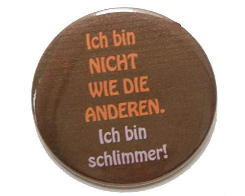 Lustiger Spruch: Ich bin schlimmer - Varianten: Button Kühlschrankmagnet Flaschenöffner Taschenspiegel Schlüsselanhänger