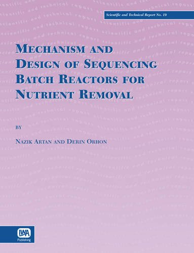 Mechanism and Design of Sequencing Batch Reactors for Nutrient Removal (Scientific and Technical Report Series)