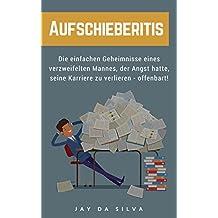 Aufschieberitis: Die einfachen Geheimnisse eines verzweifelten Mannes, der Angst hatte, seine Karriere zu verlieren - offenbart!