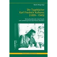 Die Tagebücher Karl Friedrich Kolbows (1899-1945): Nationalsozialist der ersten Stunde und Landeshauptmann der Provinz Westfalen (Forschungen zur Regionalgeschichte)
