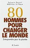 80 hommes pour changer le monde : Entreprendre pour la planète