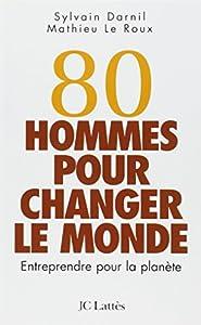 """Afficher """"80 hommes pour changer le monde"""""""