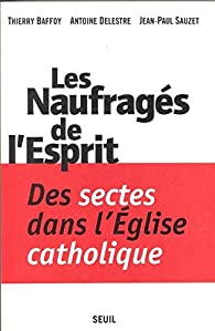 Les Naufragés de l'esprit par Thierry Baffoy