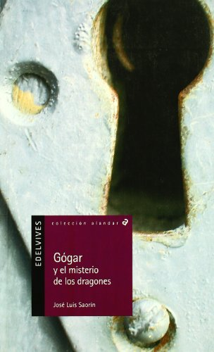 Gógar y el misterio de los dragones (Alandar) por José Luis Saorín Pérez