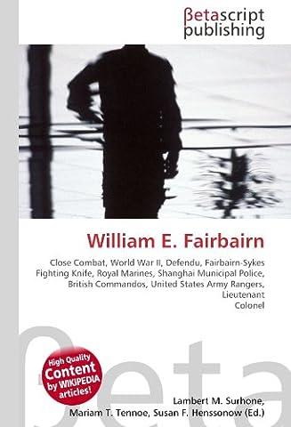William E. Fairbairn: Close Combat, World War II, Defendu, Fairbairn-Sykes
