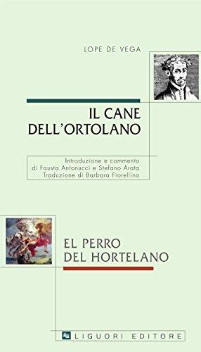 Il cane dellortolano/El perro del hortelano: Introduzione e commento di Fausta Antonucci e Stefano Arata  Traduzione di Barbara Fiorellino (Barataria)