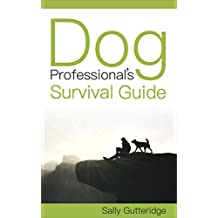 Dog Professional's Survival Guide (English Edition)