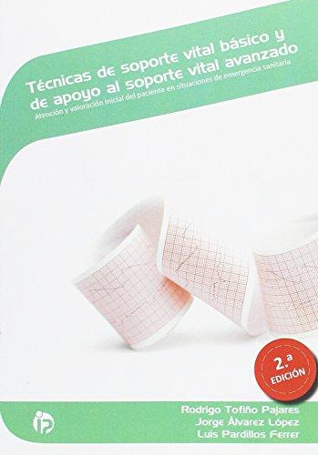 Técnicas de soporte vital básico y de apoyo al soporte vital avanzado (2ª edición): Atención y valoración inicial del paciente en situaciones de emergencia sanitaria (Sanidad)