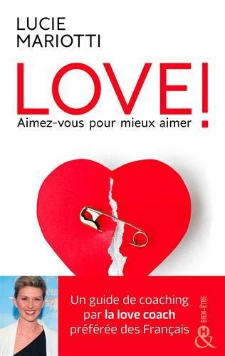 LOVE ! Aimez-vous pour aimer mieux par Lucie Mariotti