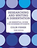 Researching and Writing a Dissertation: An Essential Guide for Business Students
