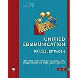 Unified Communication - Praxisleitfaden: Vereinigte Kommunikationsdienste planen, implementieren und erfolgreich einsetzen