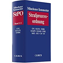 Münchener Kommentar zur Strafprozessordnung  Bd. 3/2: GVG, EGGVG, EMRK, EGStPO, EGStGB, ZSHG, StrEG, G10, AO