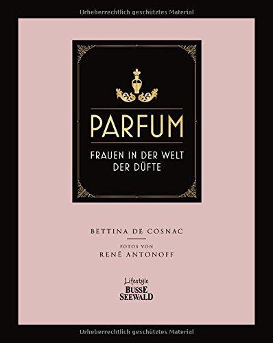 Parfum: Frauen in der Welt der Düfte