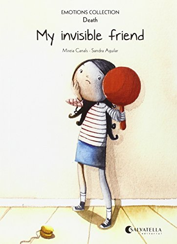 My invisible friend: Emotions 1 (death) (Emotions Collection (inglés)) por Mireia Canals Botines