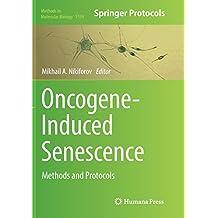 Oncogene-Induced Senescence: Methods and Protocols (Methods in Molecular Biology)