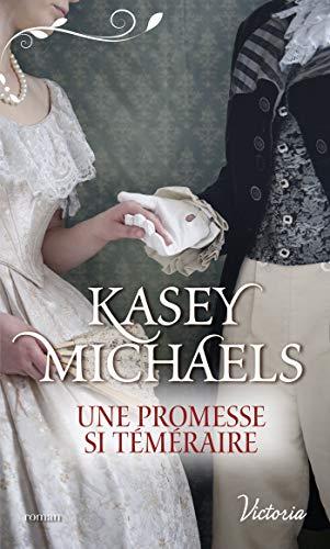 Une promesse si téméraire (La petite saison t. 3) par Kasey Michaels