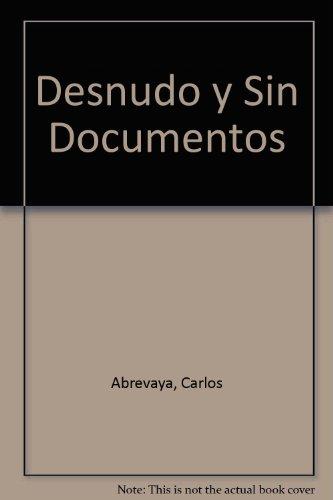 Desnudo Y Sin Documentos